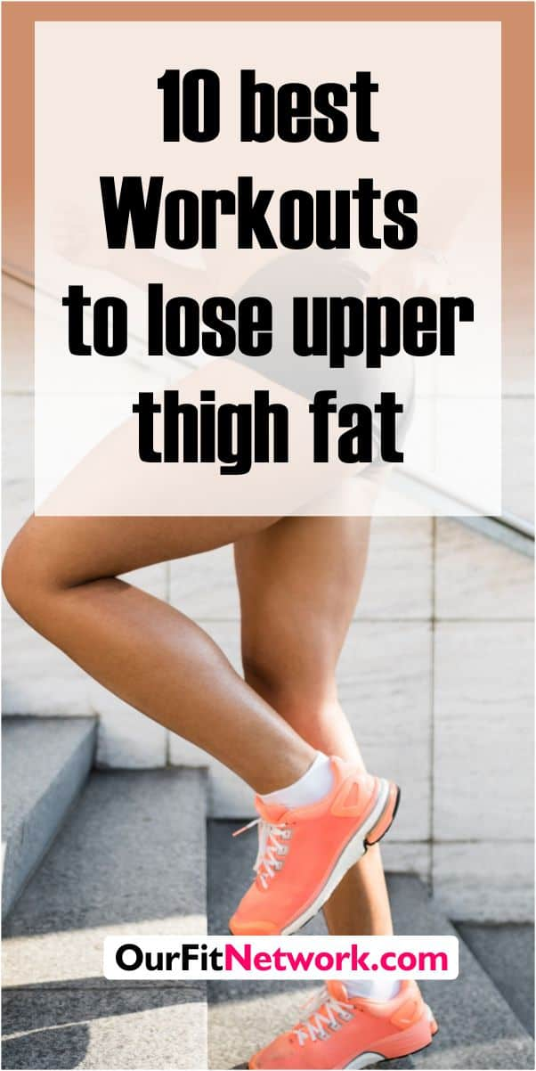 10 Best Exercises to Lose Upper Thigh Fat Fast in a Few Weeks at Home- Try these workouts target upper thigh and melt thigh fat fast! #thighfat #loseupperthighfat