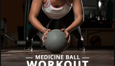 6 Best Medicine Ball Exercises to Get Toned Abs