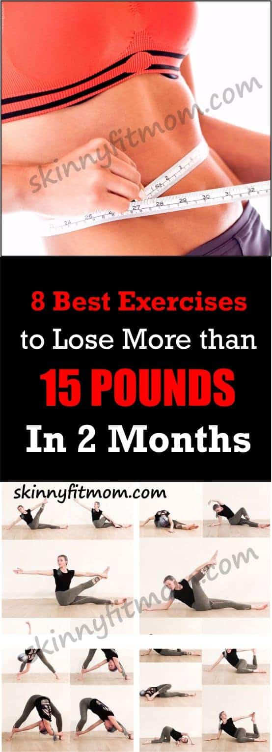 8 Best Exercises To Drop More Than 15 Pounds Fast In 2 Months