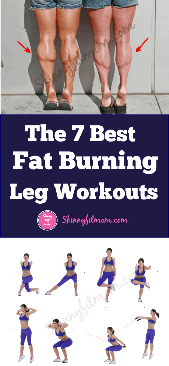 7 best exercises to burn leg fat- takes the fat away and tones the leg fast!