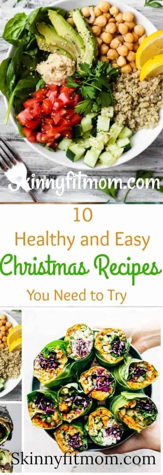 10 Super Healthy and Easy Christmas Recipes You Need to Try- Delicious, nutritious and healthy Christmas recipes you must try! #Christmas #recipes