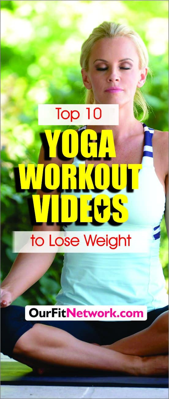 Top 10 Yoga Workout Videos to Lose Weight - Lose weight, get flexible, and tone up with a calm yoga practice #yoga #yogavideos
