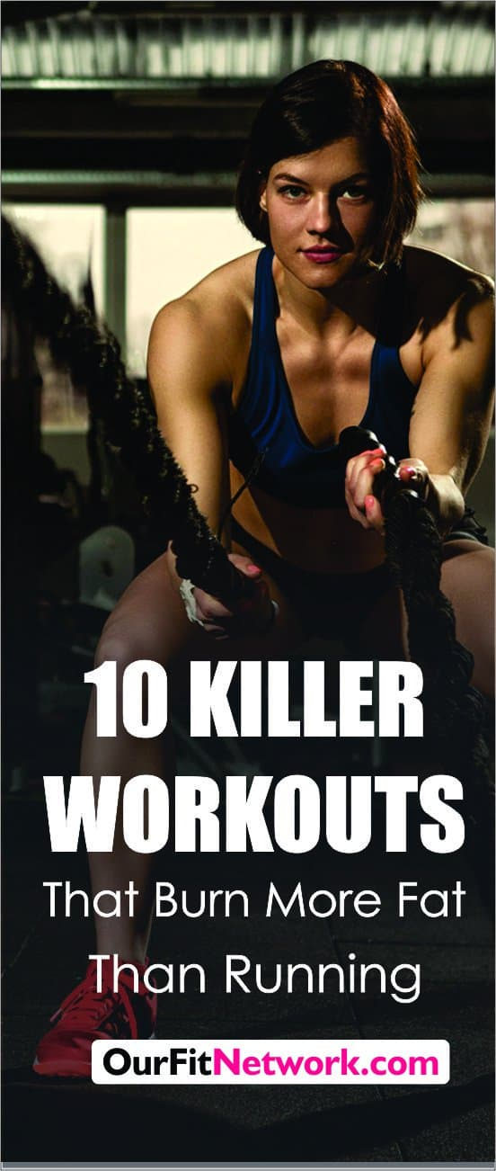 10 Killer Workouts That Burn More Fat Than Running Lose 10 Pounds in 30 days