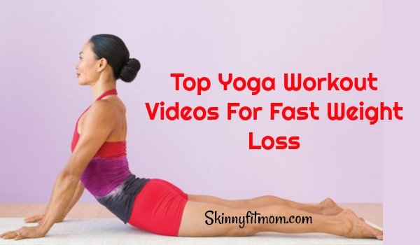 Top Yoga Workout Videos For Fast Weight Loss
