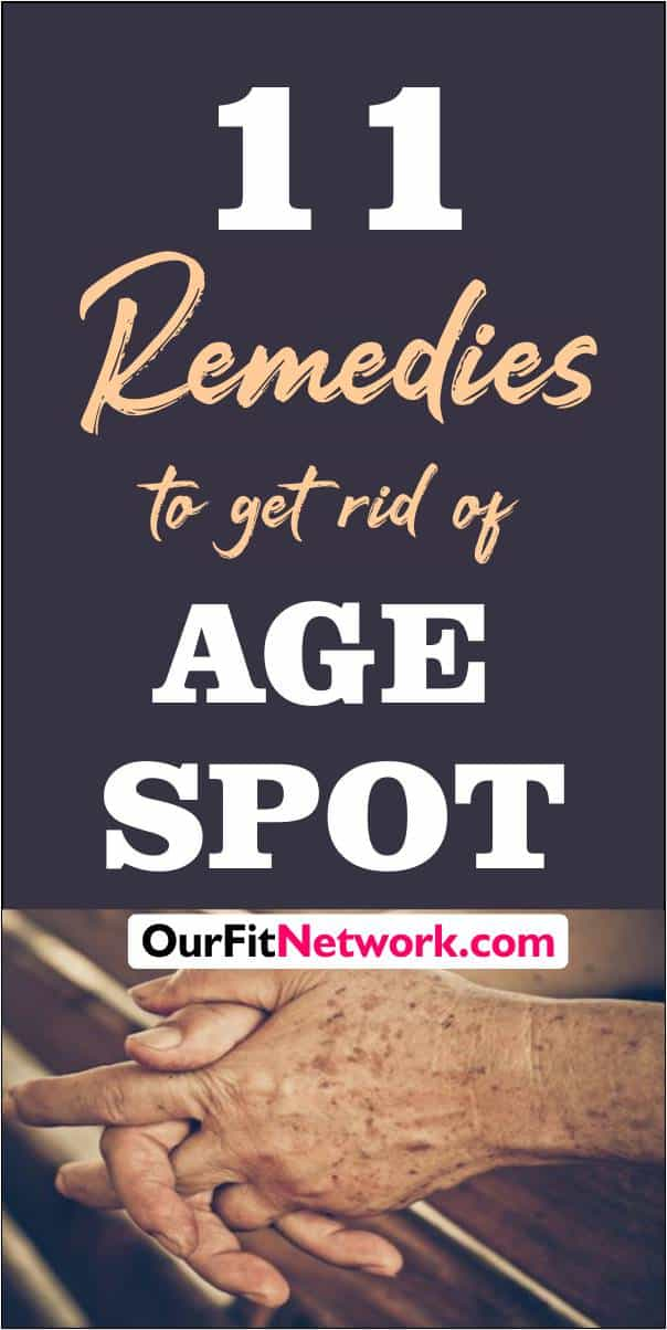 11 Home Remedies To Get Rid Of Age Spots That Works Overnight - Tested and Proven! Check out the article