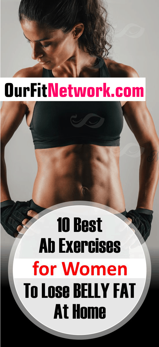 In this article are 10 ab workouts for women at home that answer the question of how to lose lower belly fat. They work all of the important muscles in your core to get rid of belly fat.