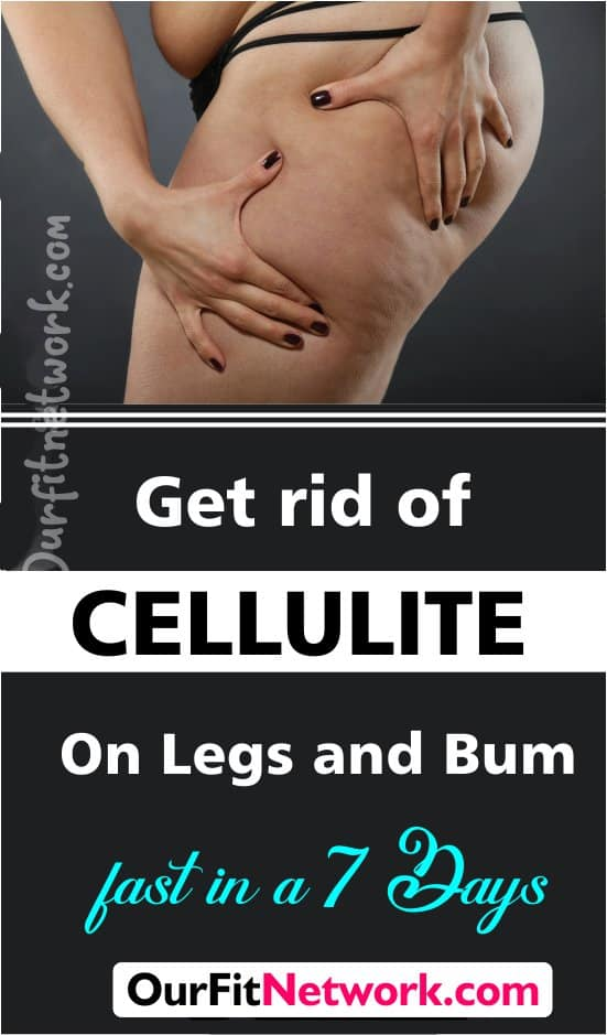 How to Get Rid of Cellulite on Legs, Back of Thighs and Bum Fast in 7 Days