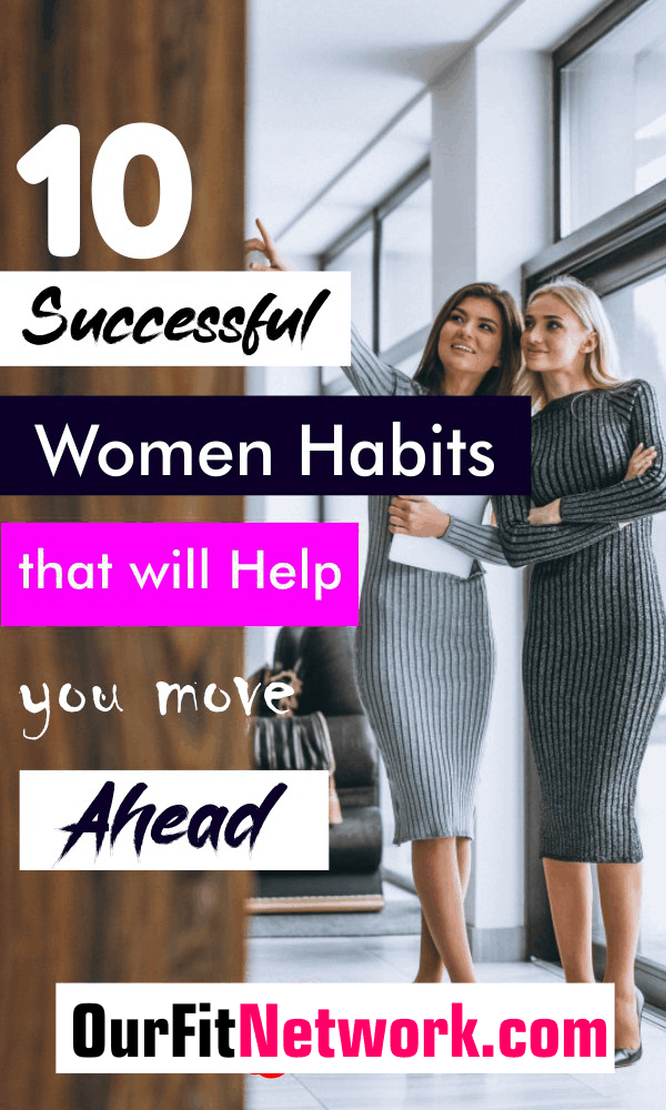 Here are 10 women's daily habits that will help you become successful. Putting them in constant practice will help you achieve your financial goals easily.