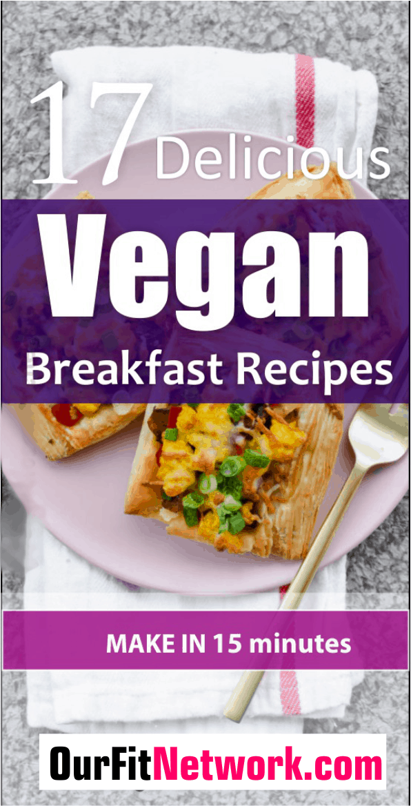 Here are 17 delicious vegan breakfast recipes, you need to try out in your home. With these recipes, cooking becomes easy and fast. Check out these healthy recipes in this post.