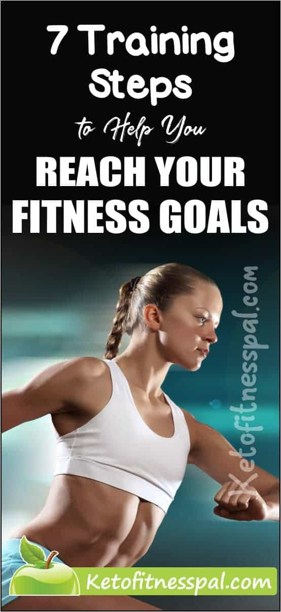 To achieve your fitness goals, you need to have training steps that help you to do so successfully. You are more likely to achieve your goals if you know what they are and how to reach them. Here are seven training steps to help you reach your fitness goals.