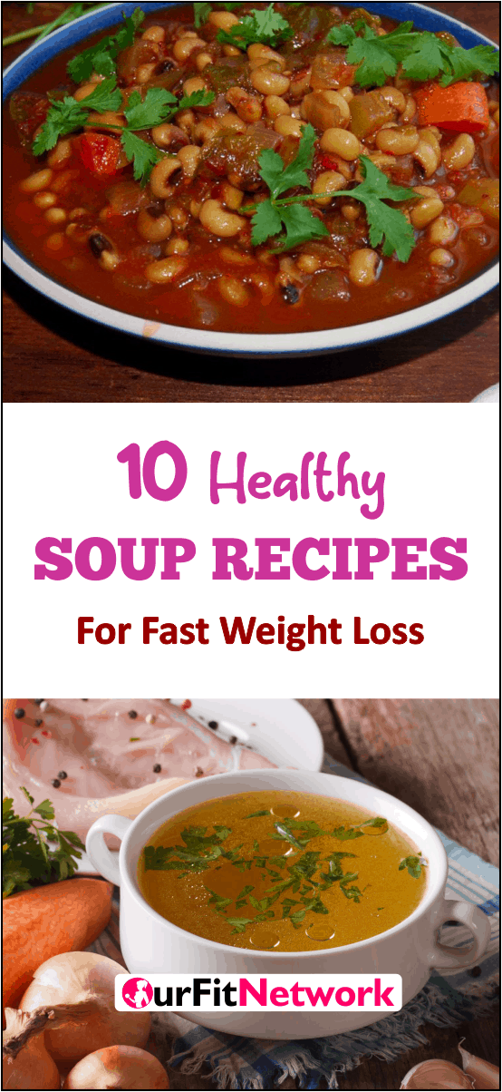 10 healthy soup recipes for fast weight loss this soups are delicious and at the same time works for quick weight loss